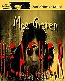 H.E.A.T.H.E.R Part III - Psychothriller: Kriminalroman Ostfriesland von Moa Graven