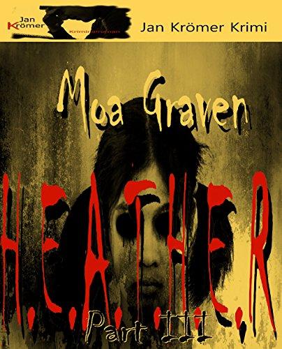 H.E.A.T.H.E.R Part III - Psychothriller: Kriminalroman Ostfriesland