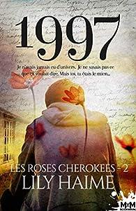 Les roses Cherokees, tome 2 : 1997 par Lily Haime