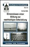 Dimensionen einer Bildung zur nachhaltigen Entwicklung: Grundlagen - Kritik - Praxismodelle - Hartmut Bölts