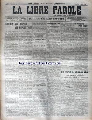 LIBRE PAROLE (LA) [No 6311] du 01/08/1909 - COMMENT ON FABRIQUE LES REPUTATIONS - UN TRAITE SECRET FRANCO- ESPAGNOL - LE STAR A CHERBOURG - COCHERY ET RENOULT.