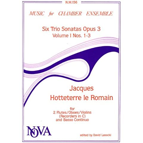 Hotteterre le Romain: Six Trio Sonatas Op 3 Vol 1 Nos 1-3 by Hotteterre