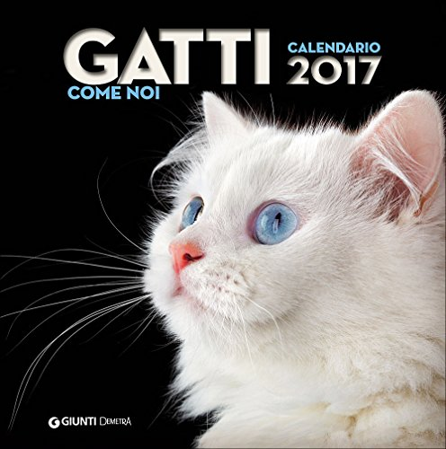 Gatti come noi. Calendario 2017