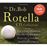 "The Dr. Bob Rotella CD Collection: Includes ""Golf Is a Game of Confidence"", ""Golf Is Not a Game of Perfect"", ""Putting Out of Your Mind"", ""The Golf of Your Dreams"""