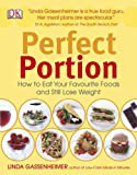 Perfect Portion: How to Eat Your Favourite Foods and Still Lose Weight