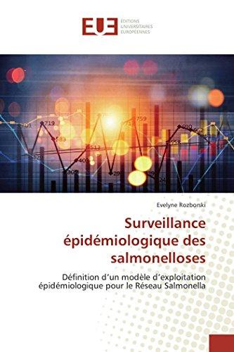 Surveillance épidémiologique des salmonelloses: Définition d'un modèle d'exploitation épidémiologique pour le Réseau Salmonella