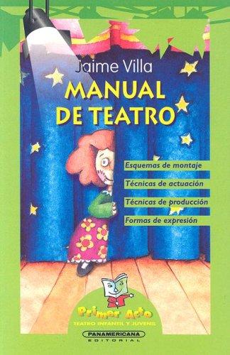 Manual de teatro (Primer Acto: Teatro Infantil y Juvenil) por Jaime Villa