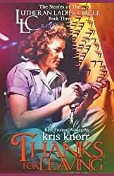 The Lutheran Ladies Circle: Thanks for Leaving by Kris Knorr (2014-03-07)
