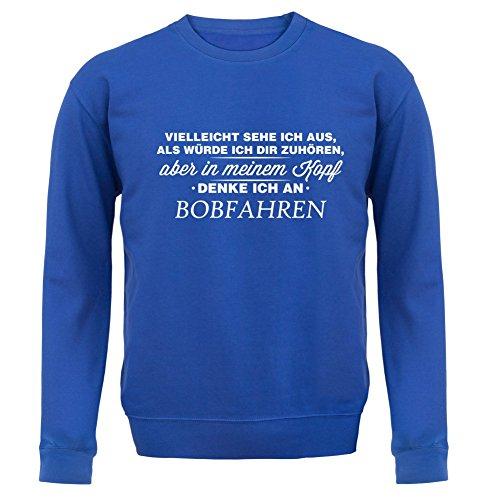 Vielleicht sehe ich aus als würde ich dir zuhören aber in meinem Kopf denke ich an Bobfahren - Kinder Pullover/Sweatshirt - Royalblau - XL (9-11 Jahre)