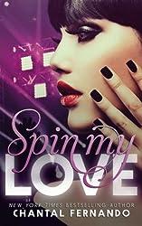Spin My Love by Chantal Fernando (2014-06-19)
