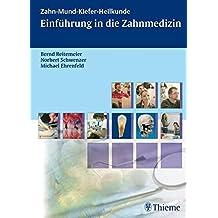 Einführung in die Zahnmedizin (ZMK-Heilkunde)