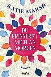 Du erinnerst mich an morgen: Roman (German Edition)