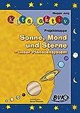 Kita aktiv: Sonne, Mond und Sterne - das Weltall begreifen