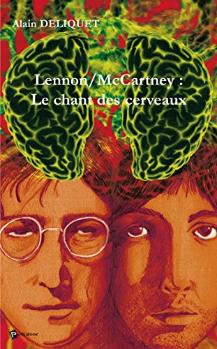 Lennon/McCartney : Le chant des cerveaux par Alain Deliquet