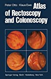 Atlas of Rectoscopy and Coloscopy - P. Otto, K. Ewe