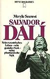 Salvador Dali - Sein exzentrisches Leben - sein geniales Werk - seine phantastische Welt - Meryle Secrest