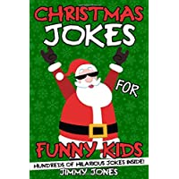 Christmas Jokes For Funny Kids: Hilarious Christmas Joke Book For Kids Ages 6-12! Stocking Stuffer For Kids! (Christmas Gifts For Kids)