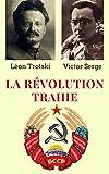 LA RÉVOLUTION TRAHIE :  UNE ANALYSE MARXISTE DU STALINISME (Traduit du Russe par Victor Serge) (French Edition)