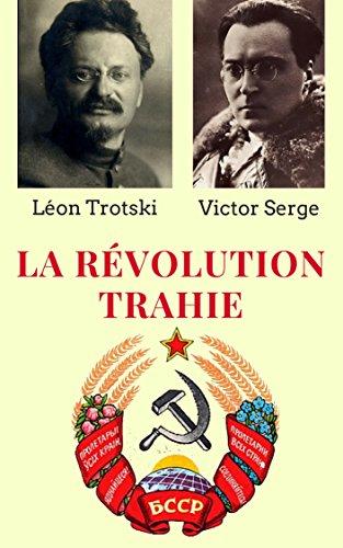 LA RVOLUTION TRAHIE :  UNE ANALYSE MARXISTE DU STALINISME (Traduit du Russe par Victor Serge)