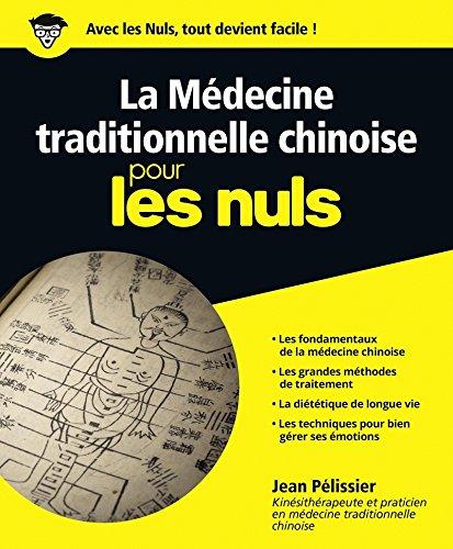 La médecine traditionnelle chinoise pour les Nuls par Jean PELISSIER