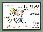 Le Jujitsu pour tous - Tome 2, Ceintures verte, bleue, marron de Claude Fradet