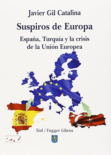 Suspiros de Europa. España, Turquia y la crisis dela Unión Europea (Fugger)