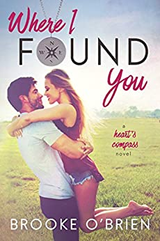 Where I Found You (Heart's Compass Book 1) by [O'Brien, Brooke]