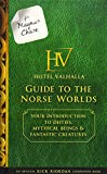 For Magnus Chase: Hotel Valhalla Guide to the Norse Worlds: Your Introduction to Deities, Mythical Beings, & Fantastic Creatures