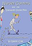 Nursey Corners and the Dastardly Duvet Plot: A Felicity Frampton Mystery