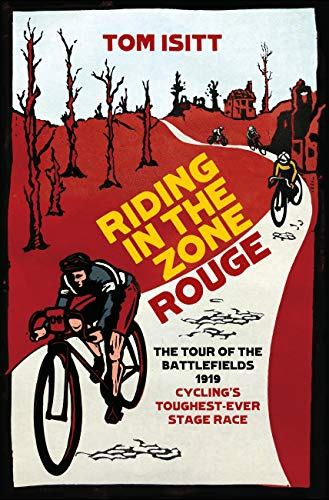 Riding in the Zone Rouge: The Tour of the Battlefields 1919 - Cycling's Toughest-Ever Stage Race (English Edition)
