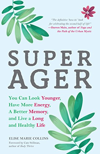 Super Ager: You Can Look Younger, Have More Energy, a Better Memory, and Live a Long and Healthy Life (English Edition)