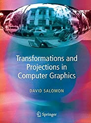 Transformations and Projections in Computer Graphics by David Salomon (2006-08-01)