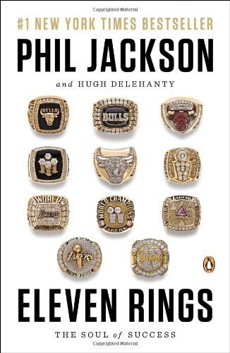 Eleven Rings: The Soul of Success by Jackson, Phil, Delehanty, Hugh (2014) Paperback