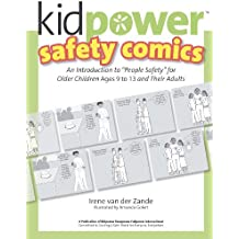 "Kidpower Older Kids Safety Comics: An Introduction to ""People Safety"" for Older Children Ages 9-13 and Their Adults"