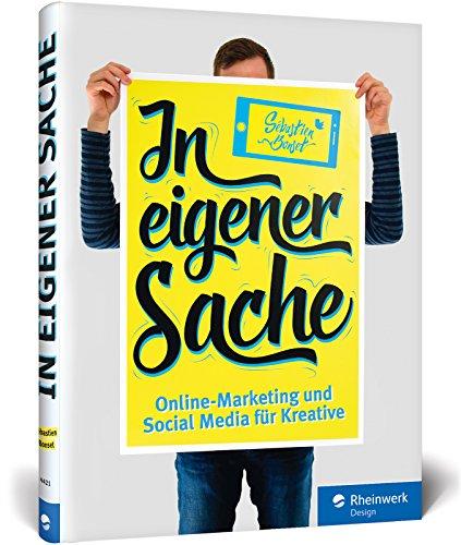 In eigener Sache: Online-Marketing und Social Media für Kreative: Präsentieren Sie sich und Ihre Arbeiten im Web Buch-Cover