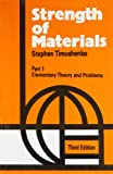Strength of Materials: Elementary Theory and Problems v. 1
