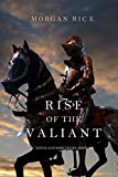 Rise of the Valiant (Kings and Sorcerers Book 2) by Morgan Rice