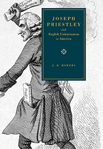 Joseph Priestley and English Unitarianism in America PDF Books