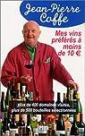 Mes vins préférés à moins de 10 euro par Coffe
