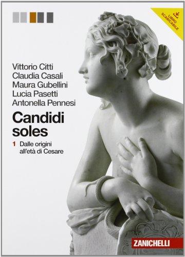 Candidi soles. Storia e antologia della letteratura latina. Per i Licei e gli Ist. magistrali. Con espansione online: 1