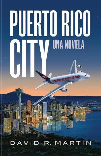 Puerto Rico City - Una Novela por David R. Martin