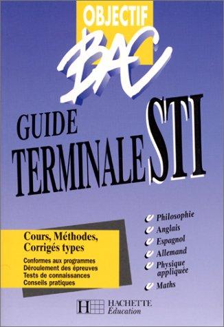 Objectif bac - guide terminale STI - élève par Brigitte Lallement