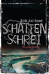Schattenschrei: Psychothriller - Band 3 der Victoria-Bergman-Trilogie (Sund: Victoria-Bergman-Trilogie, Band 3)