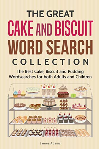 The Great Cake and Biscuit Word Search Collection: The Best Cake, Biscuit and Pudding Wordsearches for both Adults and Children - Lemon Sweet Butter
