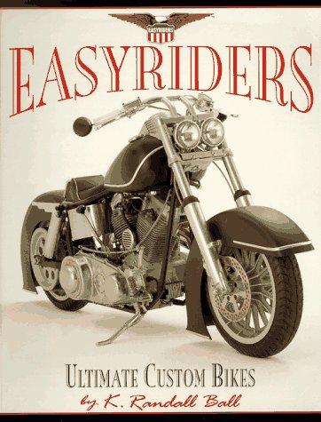 Easyriders: Ultimate Customs for Harley Riders