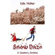 Snow Daze: A Small Town Minnesota Christmas Romance Novella (A Snowberry Christmas Book 1)
