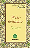 West-oestlicher Divan (German Edition): Vollständige Ausgabe, Divan occidental-oriental, Diván de Oriente y Occidente - Johann Wolfgang Goethe