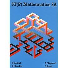 ST(P) Mathematics 2A Second Edition: Bk. 2A