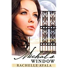 [(Michal's Window)] [By (author) Rachelle Ayala] published on (April, 2012)