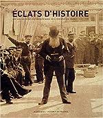 Eclats d'histoire - Les Collections photographiques de l'Institut de France, 1839-1918 de Laurence Dezroy-Hamouda
